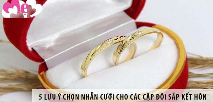 5 lưu ý chọn nhẫn cưới cho các cặp đôi sắp kết hôn
