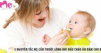 5 nguyên tắc mẹ cần thuộc lòng khi nấu cháo ăn dặm cho bé