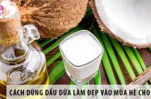 Cách dùng dầu dừa làm đẹp vào mùa hè cho chị em 1