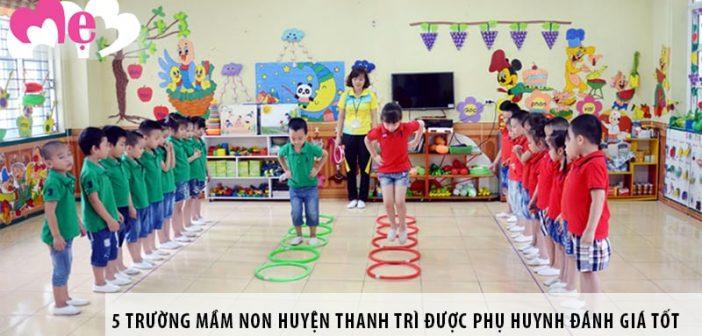 5 trường mầm non huyện Thanh Trì được phụ huynh đánh giá tốt