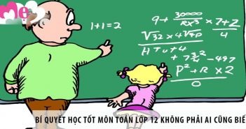 Bí quyết học tốt môn toán lớp 12 không phải ai cũng biết