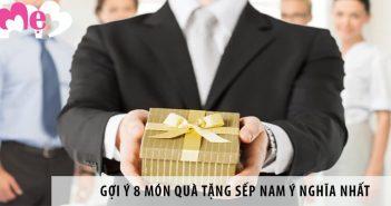 Gợi ý 8 món quà tặng sếp nam ý nghĩa nhất