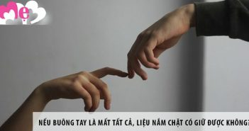 Nếu buông tay là mất tất cả, liệu nắm chặt có giữ được không?