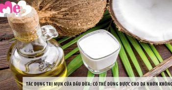 Tác dụng trị mụn của dầu dừa: dùng cho da nhờn được không?