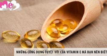 Những công dụng tuyệt vời của vitamin E mà bạn nên biết