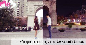 Yêu qua Facebook, Zalo làm sao để lâu dài?