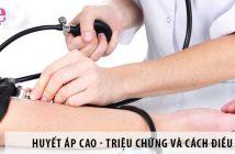 Huyết áp cao - Triệu chứng, nguyên nhân và cách điều trị