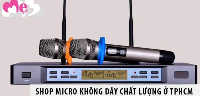 Shop micro không dây ở TPHCM tại đâu chất lượng giá tốt?