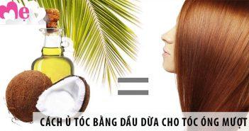 Cách ủ tóc bằng dầu dừa cho tóc óng mượt