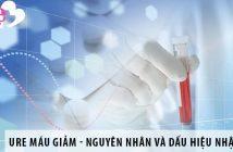 Ure máu giảm - nguyên nhân và dấu hiệu nhận biết