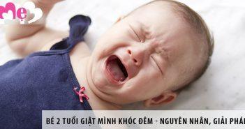 Bé 2 tuổi giật mình khóc đêm - Nguyên nhân và giải pháp hữu ích nhất