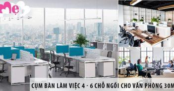Các cụm bàn làm việc 4 - 6 chỗ ngồi cho văn phòng 30m2