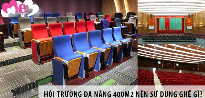 Thiết kế hội trường đa năng 400m2 nên sử dụng ghế gì?