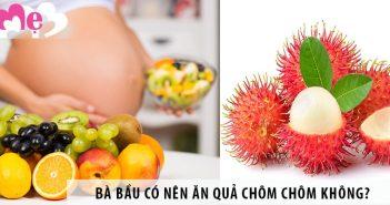 Bà bầu có nên ăn quả chôm chôm không?