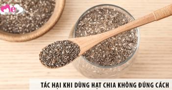 (5+) Tác hại khi dùng hạt chia không đúng cách