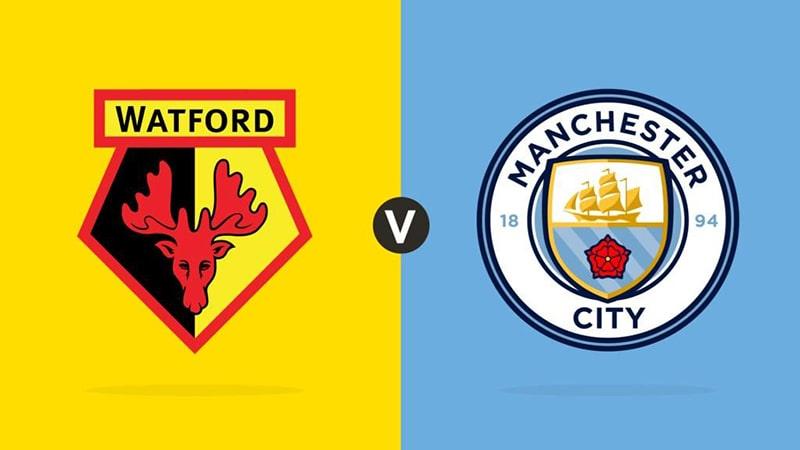 Nhận định Phong độ gần đây của Watford vs Man City, 0h00 ngày 22/7