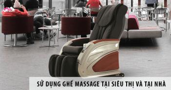 Sử Dụng Ghế Massage Tại Siêu Thị Và Tại Nhà