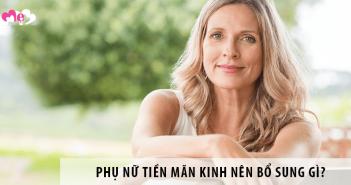 Phụ nữ tiền mãn kinh nên bổ sung gì để cải thiện sức khỏe?