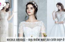 Nicole Bridal – Địa điểm may áo cưới đẹp ở tp HCM